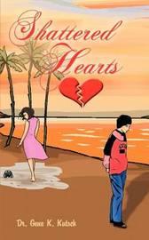 Shattered Hearts by Gene K. Kutsch
