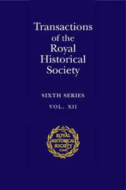 Transactions of the Royal Historical Society: Volume 12 by Royal Historical Society