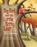 Big Red and the Little Bitty Wolf: A Story About Bullying by Jeanie Franz Ransom