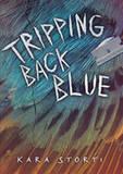 Tripping Back Blue by Kara Storti