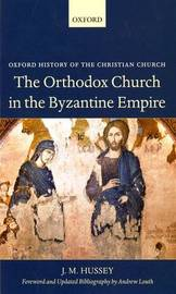 The Orthodox Church in the Byzantine Empire by J.M. Hussey image