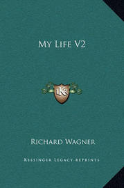 My Life V2 by Richard Wagner