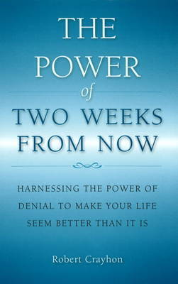 Power of Two Weeks from Now by Robert Crayhon