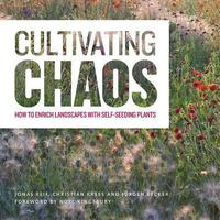Cultivating Chaos: Gardening with Self-Seeding Plants by Jonas Reif