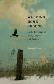 Walking Home Ground by Robert L Root image