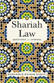 Shariah Law by Mohammad Hashim Kamali