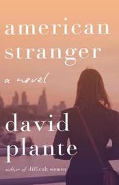 American Stranger by David Plante image