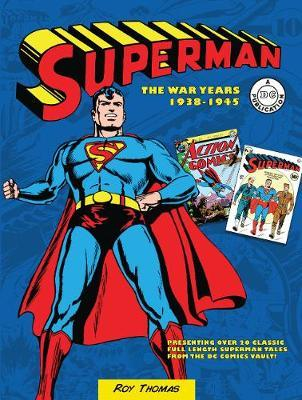 Superman: The War Years 1938-1945 by Roy Thomas
