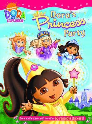 Dora's Princess Party Sticker Book by Nickelodeon