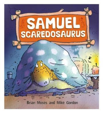 Dinosaurs Have Feelings, Too: Samuel Scaredosaurus by Brian Moses image