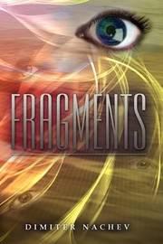 Fragments by Dimiter Nachev