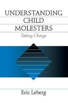 Understanding Child Molesters by Eric Leberg image