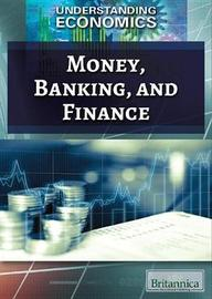 Money, Banking, and Finance by Jeanne Nagle