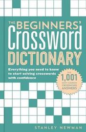 The Beginners' Crossword Dictionary by Stanley Newman
