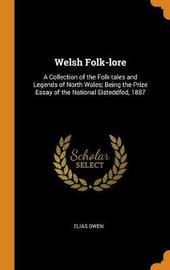 Welsh Folk-Lore by Elias Owen