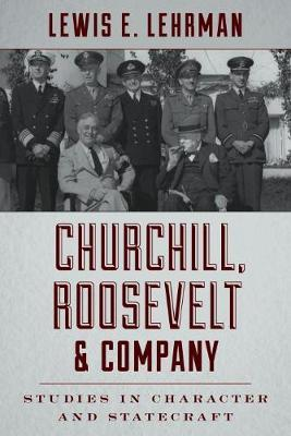 Churchill, Roosevelt & Company by Lewis Lehrman