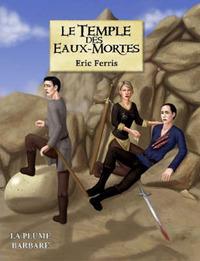 Le Temple Des Eaux-Mortes by Eric, Ferris image