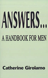 Answers...a Handbook for Men by Catherine Girolamo image