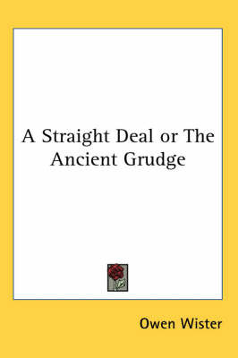 A Straight Deal or The Ancient Grudge by Owen Wister image