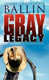 The Gray Legacy by Stuart Christopher Ballin image