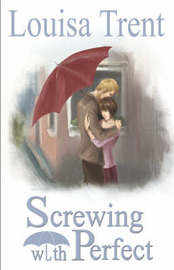 Screwing With Perfect by Louisa Trent image