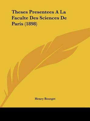Theses Presentees a la Faculte Des Sciences de Paris (1898) by Henry Bourget image