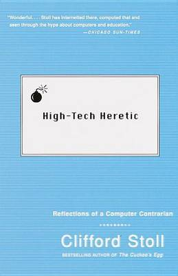 High Tech Heretic: Why Computers Do by Cliff Stoll image