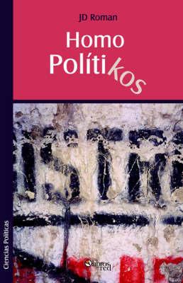 Homo PolitiKos by JD Roman