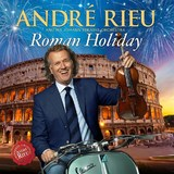 Roman Holiday by André Rieu