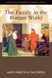 The Family in the Roman World by Mary Harlow