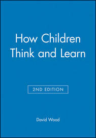 How Children Think and Learn by David Wood