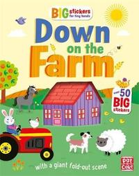 Big Stickers for Tiny Hands: Down on the Farm by Pat-A-Cake