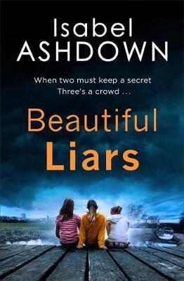 Beautiful Liars by Isabel Ashdown