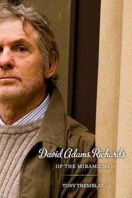 David Adams Richards of the Miramichi by Tony Tremblay image