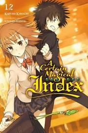 A Certain Magical Index, Vol. 12 (light novel) by Kazuma Kamachi