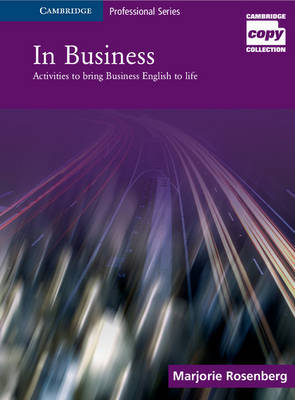 In Business: Activities to Bring Business English to Life by Marjorie Rosenberg