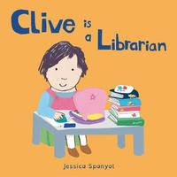 Clive is a Librarian by Jessica Spanyol image