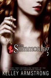 The Summoning (Darkest Powers #1) by Kelley Armstrong