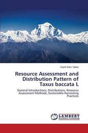 Resource Assessment and Distribution Pattern of Taxus Baccata L by Yadav Kashi Ram