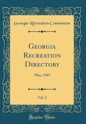 Georgia Recreation Directory, Vol. 2 by Georgia Recreation Commission