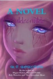 Tinklecrinkle Unravelling Edition by M.T. Boulton