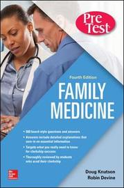 Family Medicine PreTest Self-Assessment And Review, Fourth Edition by Doug Knutson