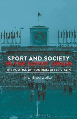 Sport and Society in the Soviet Union by Manfred Zeller