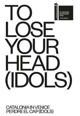 To Lose Your Head (Idols) by Pedro Azara