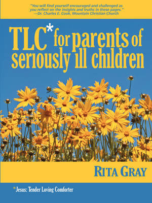 TLC for Parents of Seriously Ill Children by Rita Gray image