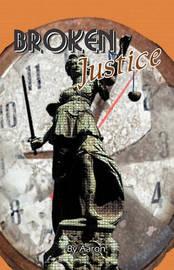 Broken Justice by Aaron