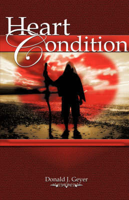 Heart Condition by Donald J Geyer