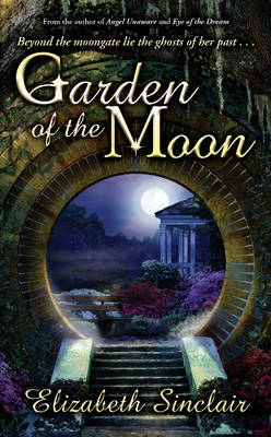 Garden of the Moon by Elizabeth Sinclair
