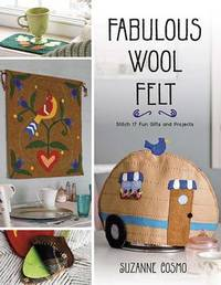 Fabulous Wool Felt by Suzanne Cosmo