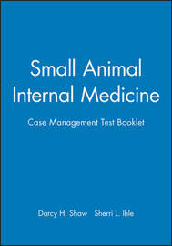 Small Animal Internal Medicine by Darcy H. Shaw